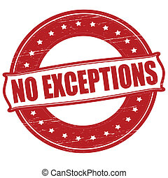 No exceptions - Stamp with text no exceptions inside, vector...