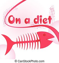 Fish bones diet - On a diet sign with funny fish bone...
