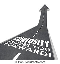 Curiosity Moves You Forward Words Inqusitive Quest...