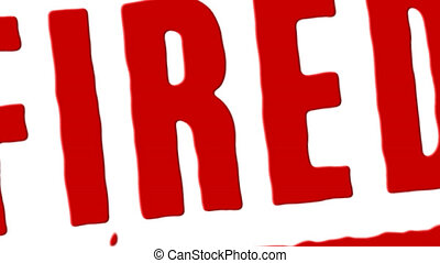 Fired From Job Red Stamp Transition - Red rubber stamp...