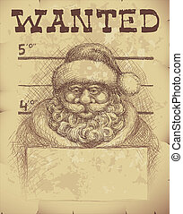 Santa wanted - Wanted poster of Santa Claus The head, coat,...