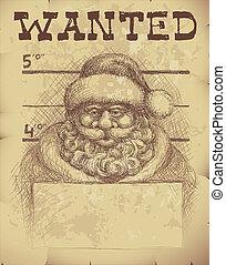 Santa wanted - Wanted poster of Santa Claus. The head, coat,...