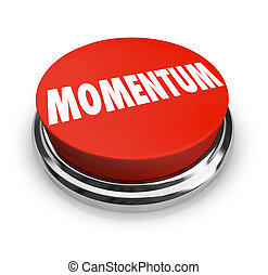 Momentum Word Red Button Moving Forward Progress Success -...