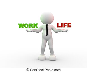 Work or life - 3d people - man, person holding words life...