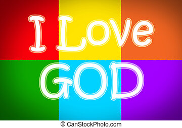 I Love God Concept text on background
