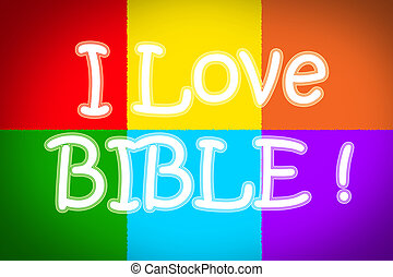 I Love Bible Concept text on background