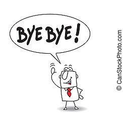 Bye bye - This man says bye bye