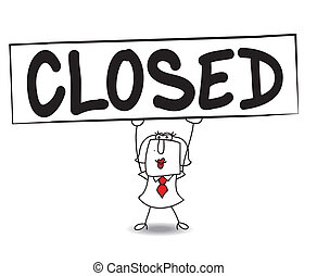 Closed - Karen, the business woman is carrying a large sign...
