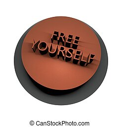 Free yourself - Words Free Yourself over button, 3d render