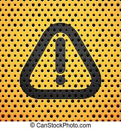 Attention black sign on yellow metal texture with holes,...