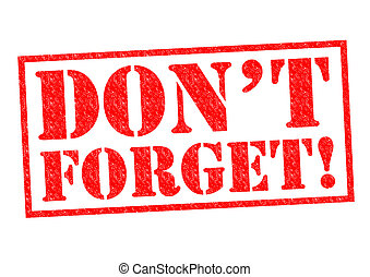 DON'T FORGET! red Rubber Stamp over a white background.