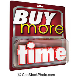 Buy More Time 3d Words Product Package Selling - Buy More...