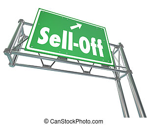 Sell-Off Freeway Sign Selling Stocks Panic Divesting...
