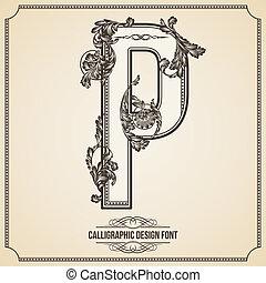 Calligraphic Design Font. Letter P - Calligraphic Design...