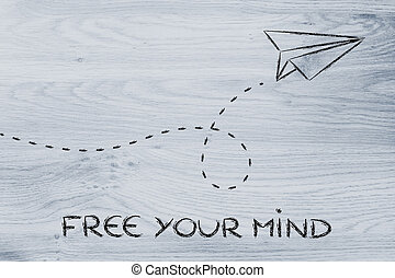business vision: free your mind - think unconventionally for...