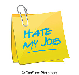 hate my job memo post illustration design over a white...