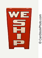 WE SHIP side walk sign - Isolated we ship standing sidewalk...