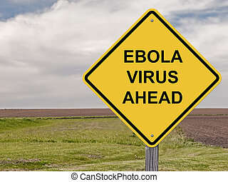 Caution - Ebola Virus Ahead - Caution Sign - Ebola Virus...