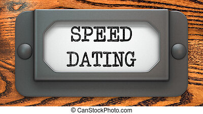 Speed Dating - Concept on Label Holder - Speed Dating -...