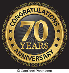 70 years anniversary congratulations gold label with ribbon,...