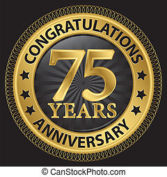 75 years anniversary congratulations gold label with ribbon,...