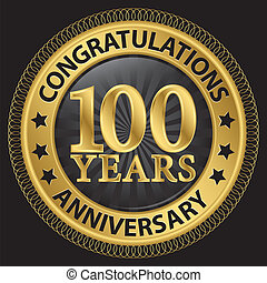 100 years anniversary congratulations gold label with ribbon, vector illustration