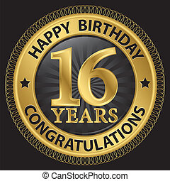16 years happy birthday congratulations gold label, vector...