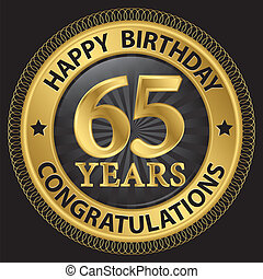 65 years happy birthday congratulations gold label, vector...