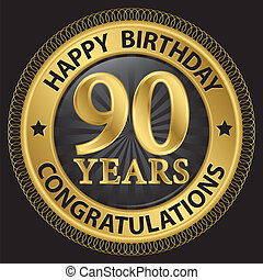 90 years happy birthday congratulations gold label, vector...