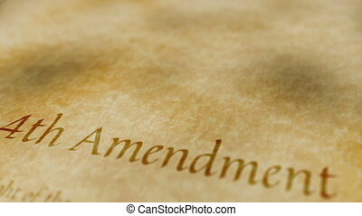 Historic Document 4th Amendment - Scrolling text on an old...