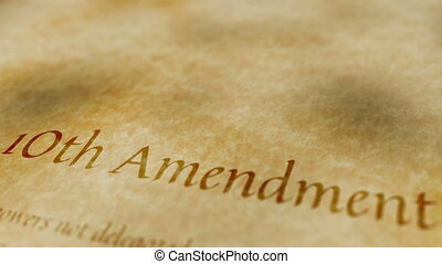 Historic Document 10th Amendment - Scrolling text on an old...