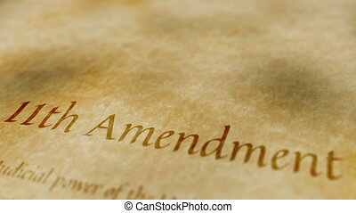 Historic Document 11th Amendment - Scrolling text on an old...