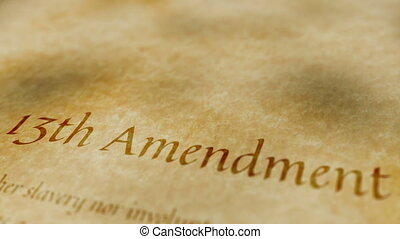 Historic Document 13th Amendment - Scrolling text on an old...