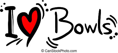 Bowls love - creative design of bowls love