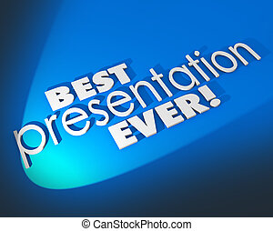 Best Presentation Ever 3d Words Blue Background Great Proposal