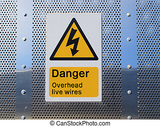 Danger overhead wires sign - A sign showing danger overhead...
