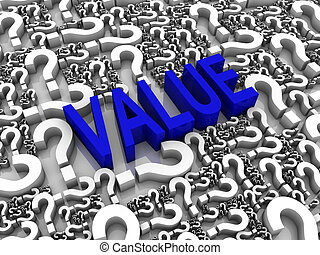 Value - VALUE 3D text surrounded by question marks Part of a...