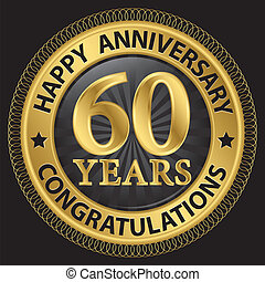 60 years happy anniversary congratulations gold label with...