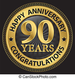 90 years happy anniversary congratulations gold label with...