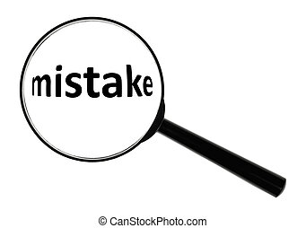 mistake - A magnifying glass against white background...