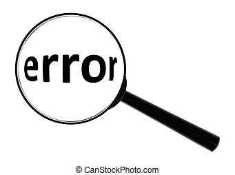 error - A magnifying glass against white background...