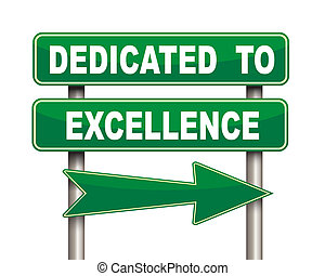 Dedicated to excellence green road sign - Illustration of...
