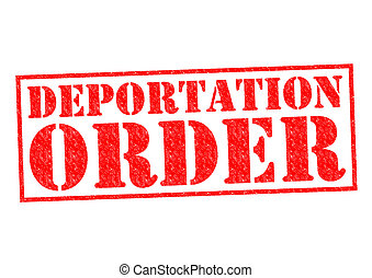DEPORTATION ORDER red Rubber Stamp over a white background
