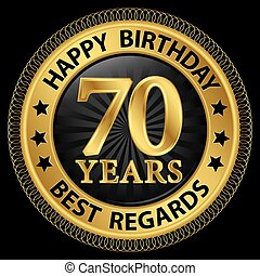 70 years happy birthday best regards gold label,vector...