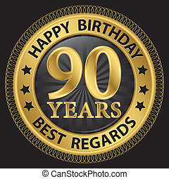 90 years happy birthday best regards gold label,vector...