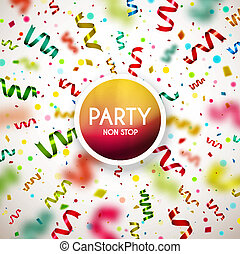 Party Non Stop - Party non stop, holiday background, eps 10