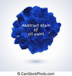 Round stain of oil paint. - Round stain of blue oil paint,...
