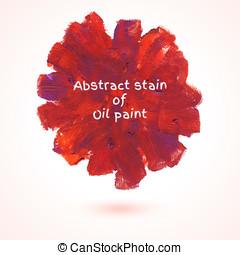Round stain of oil paint. - Round stain of oil paint, mess...