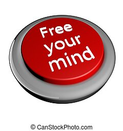 """Free your mind - """"Free your mind"""" words over red button..."""