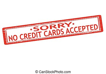 No credit cards accepted - Rubber stamps with text no credit...